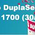Resultado Dupla Sena - Concurso 1700 (30/09/17)