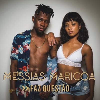 Messias Maricoa - Faz Questão Download mp3 • Djilay Capita