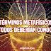 16 términos metafísicos que todos deberían conocer