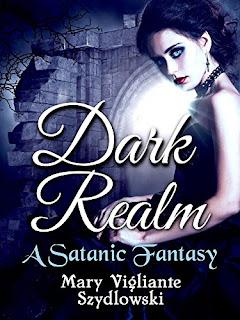 Dark Realm - a Satanic Fantasy by Mary Vigliante Szydlowski