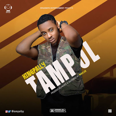 [MUSIC] King Pally - Tampol (Prod by MrKlebbeatz)
