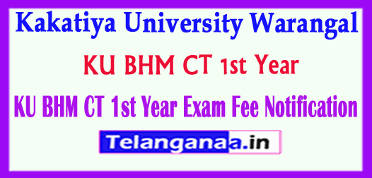 KU BHM CT 1st Year Bachelor of Hotel Management Catering Technology 1st Year Exam Fee Notification
