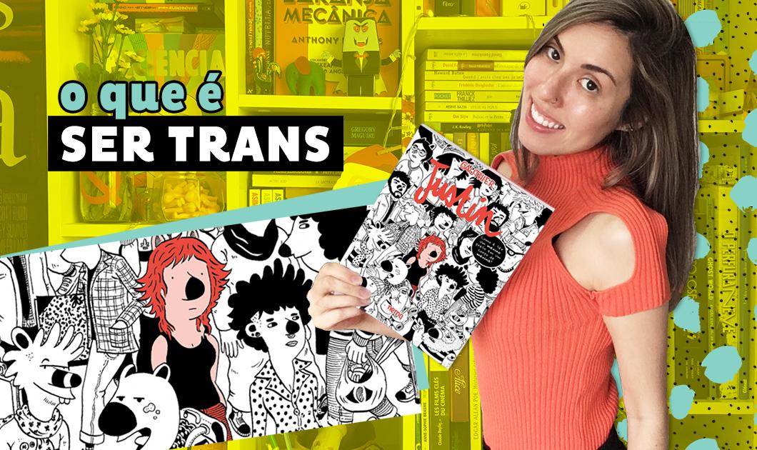 Justin: o que é ser trans? HQ francesa de Gauthier é leitura obrigatória | Resenha