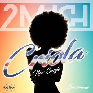2MUCH - Criola