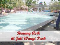 Renang Asyik di Jati Wangi Park