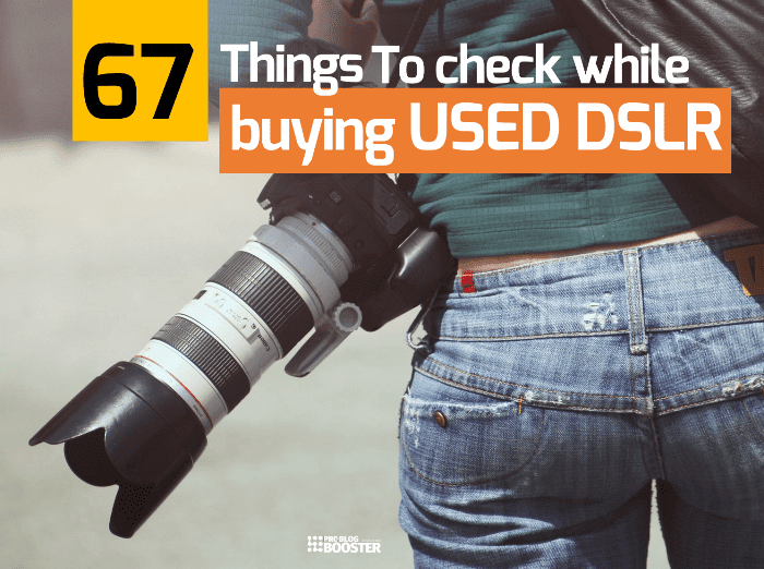 Things To Check Before Buying A Used DSLR Camera Kit