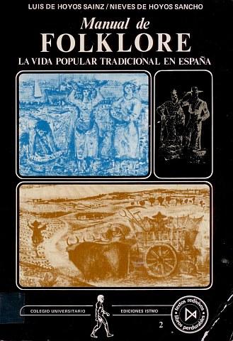 MANUAL DE FOLKLORE. LA VIDA POPULAR TRADICIONAL DE ESPAÑA