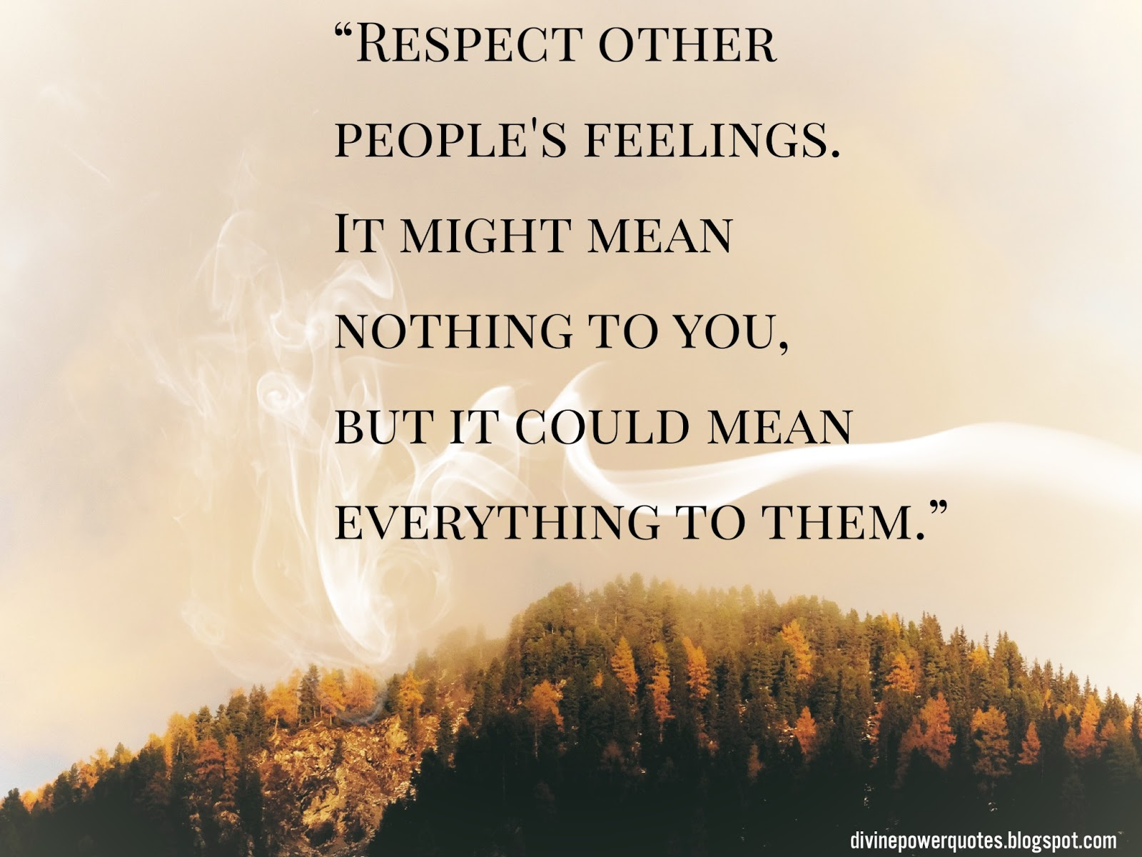 Divine Power Quotes Respect Others Inspiring Quote