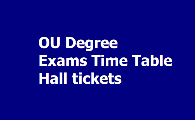 OU Degree Exams Time Table and Hall tickets