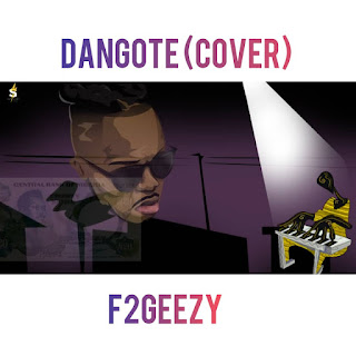 "AUDIO/VIDEO: F2geezy - ""Dangote (Cover) """