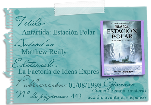 Antártida. Estación Polar- Matthew Reilly