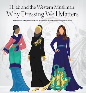 HIJAB AND THE WESTERN MUSLIMAH: WHY DRESSING WELL MATTERS