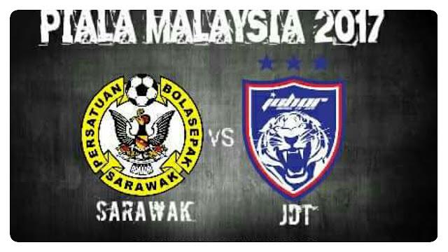 Live Streaming Sarawak vs JDT 29 Julai 2017 Piala Malaysia