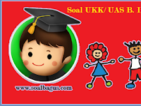 Soal UKK/ UAS Kelas 2 B. Inggris Semester 2