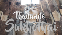 https://josselinvoyage.blogspot.com/2016/07/sukhothai-ancienne-ville-imperiale.html#more