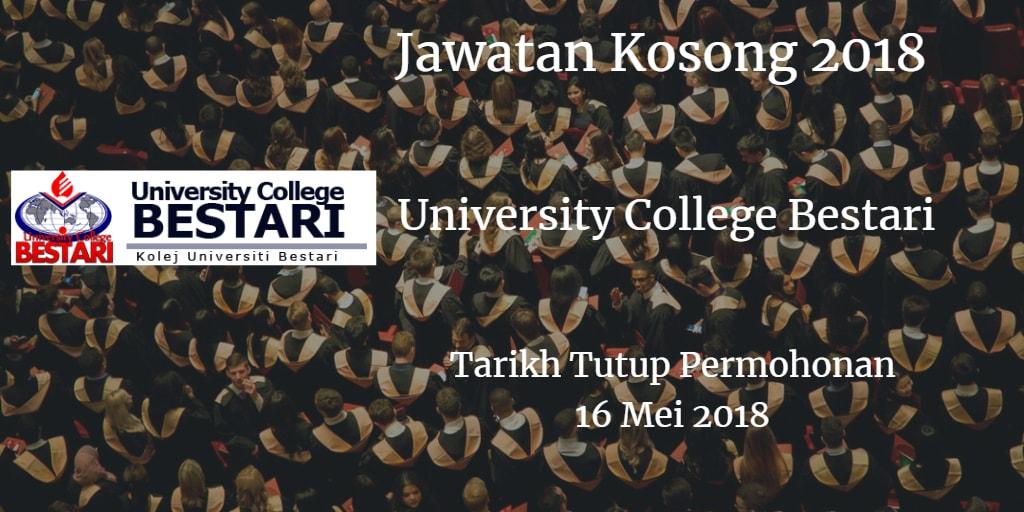 Jawatan Kosong University College Bestari 16 Mei 2018