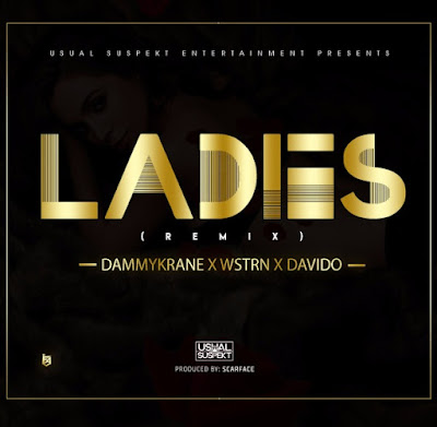 Dammy Krane x Wstrn X Davido – Ladies (Remix)