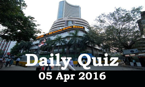 Daily Current Affairs Quiz - 05 Apr 2016