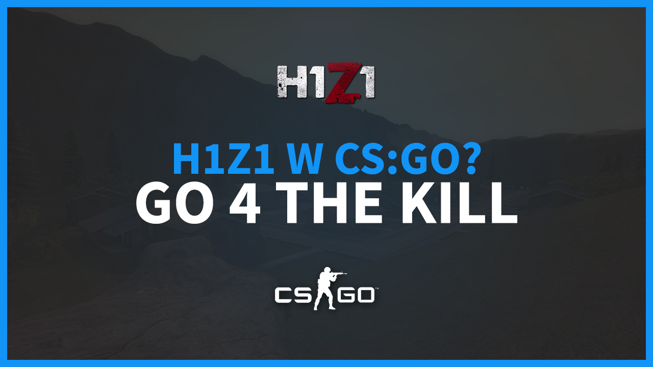 H1Z1: Battle Royale w CS:GO? NOWY MOD Go 4 The Kill!