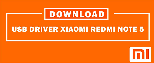 Download USB Driver Xiaomi Redmi Note 5