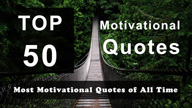 the best Motivational quotes collection with inspirational, and wise quotations by famous authors