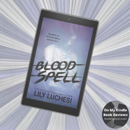 BLOODSPELL by Lily Luchesi, reviewed by On My Kindle BR
