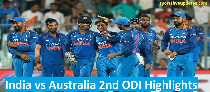 India Vs Australia 2nd ODI Highlights