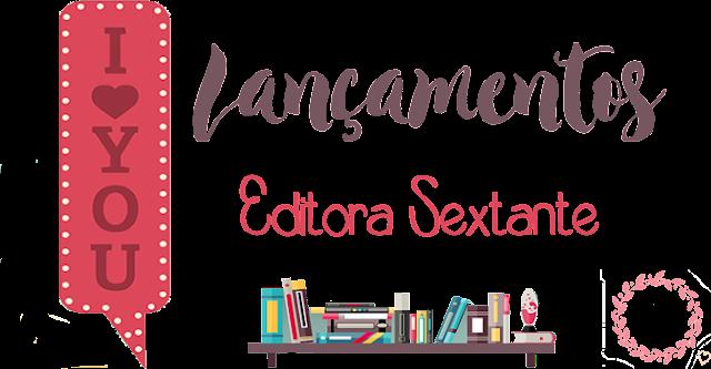 [Lançamentos] Mês de Julho | Editora Sextante