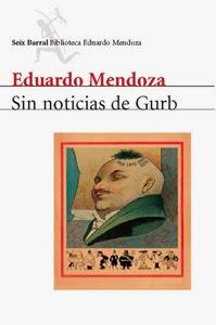 Portada de Sin noticias de Gurb, de Eduardo Mendoza