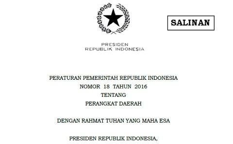 Peraturan Pemerintah RI (PP) Nomor 18 Tahun 2016 Tentang Perangkat Daerah