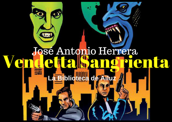 Vendetta Sangrienta.-José Antonio Herrera