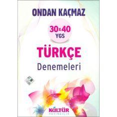 Kültür Ondan Kaçmaz 30 X 40 YGS Türkçe Denemeleri