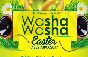 NEW DJ MIX | Dj D Ommy - 'Washawasha Easter Vibes Mixx 2017