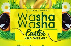 Dj D Ommy - 'Washawasha Easter Vibes Mixx 2017'