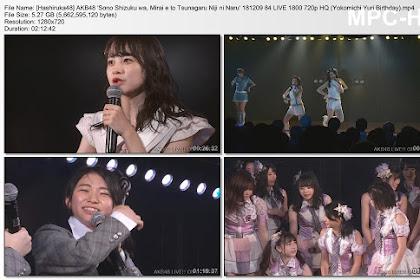 AKB48 'Sono Shizuku wa, Mirai e to Tsunagaru Niji ni Naru' 181209 84 LIVE 1800 (Yokomichi Yuri Birthday)
