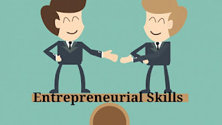 Entrepreneurial Skills Required From Every Entrepreneur