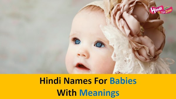 250+ Exquisite Hindi Names for Babies with Meanings {*Latest Names*} 2019