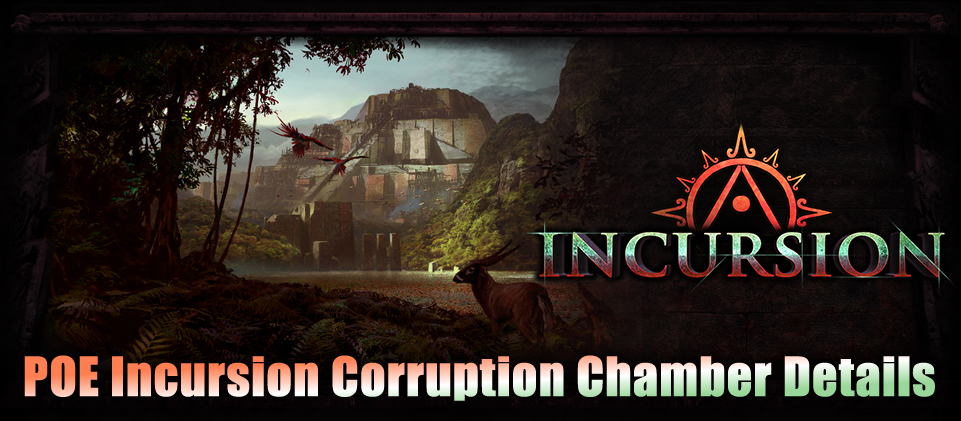 POE Incursion Corruption Chamber Details