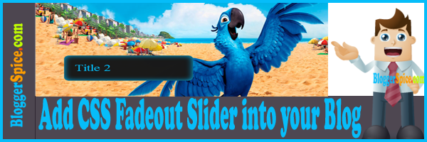Add CSS Fadeout Slider into your Blog