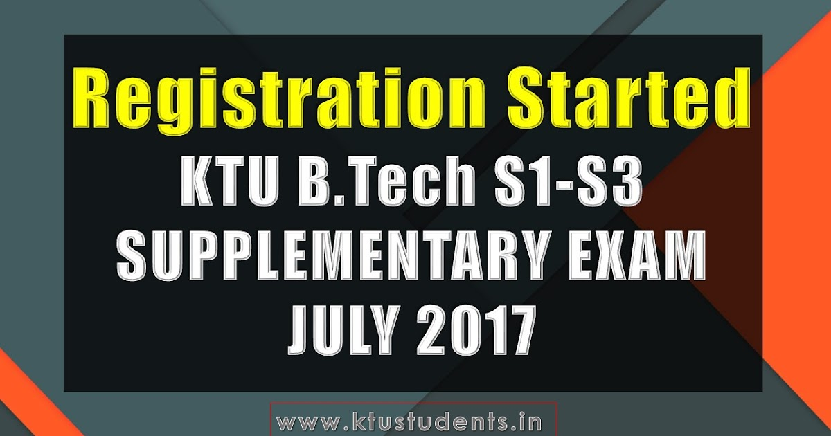 Registration Started for B.Tech S1-S3 Supplementary Examinations July 2017 | KTU Students ...