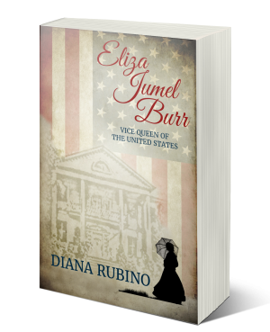 ELIZA JUMEL BURR, VICE QUEEN OF THE UNITED STATES