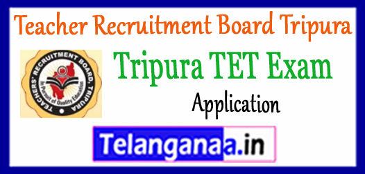 Teacher Recruitment Board Tripura TET 2018 Application Syllabus Exam