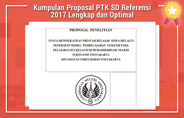 Kumpulan Proposal PTK SD Referensi 2017 Lengkap dan Optimal