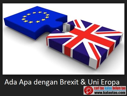 kalautau.com - Ada Apa dengan Brexit dan Uni Eropa
