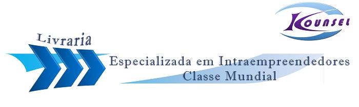 Livraria - KOUNSEL - Especializada em Intraempreendedores Classe Mundial