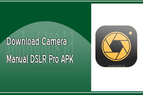 Download Manual Camera : DSLR Camera Professional Pro APK