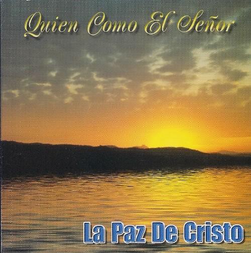 La Paz De Cristo-Quien Como El Señor-