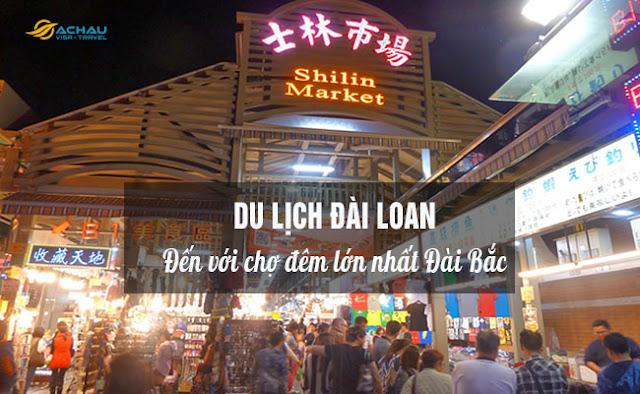 Du lịch Đài Loan đến với chợ đêm lớn nhất Đài Bắc