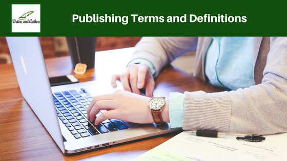 Publishing Terms and Definitions #Writers #Authors @Writers_Authors