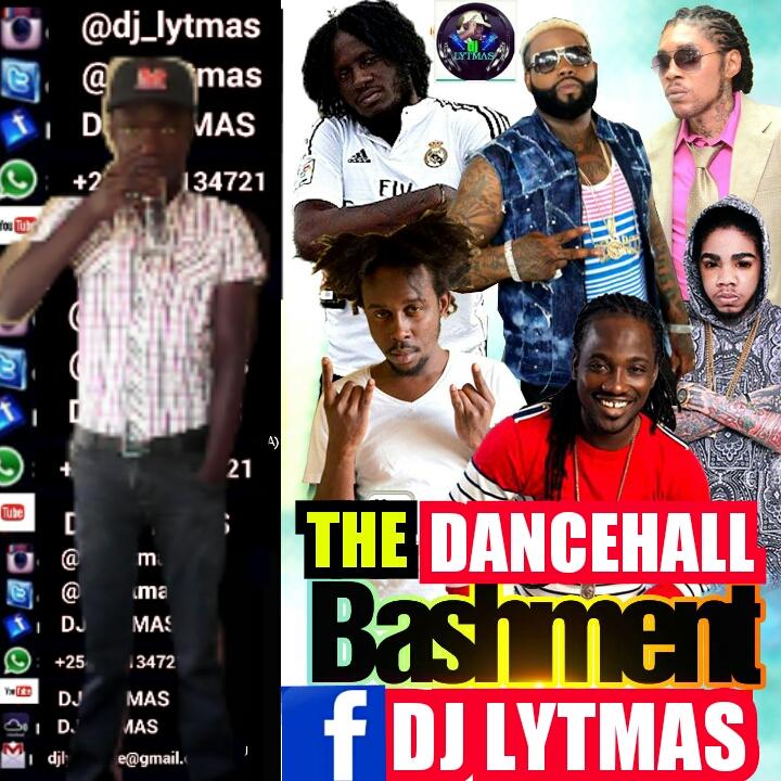 DJ LYTMAS - THE DANCEHALL BASHMENT VOL 1 2017 - DJ LYTMAS | OFFICIAL